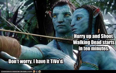 Avatar,bow and arrow,dont worry,hurry up,navi,shoot,TiVo,zombie