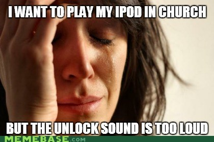church,First World Prob,First World Problems,iphone,sound,unlock