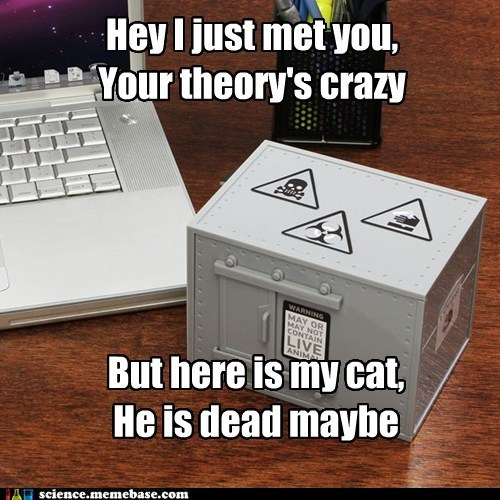 Schrodinger's Call Me...Maybe