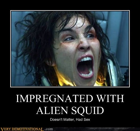 IMPREGNATED WITH ALIEN SQUID