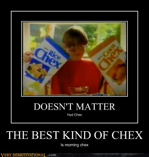 THE BEST KIND OF CHEX