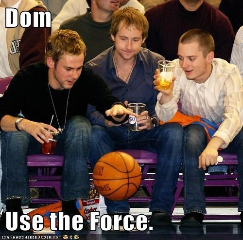 Dom  Use the Force.