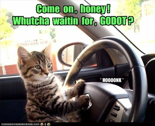 best of the week,captions,car,cars,Cats,drive,driving,godot,honk,literary,lolcats,play,road rage,theater,theatre,Waiting for Godot
