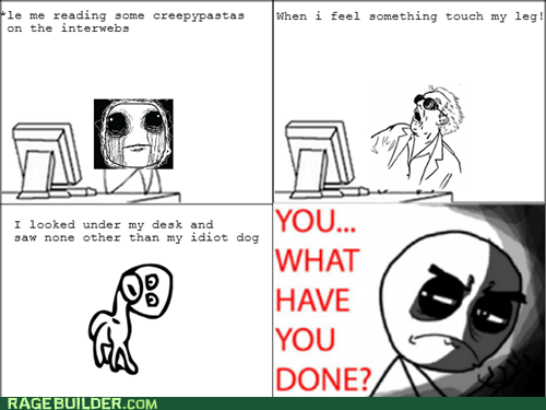 Never reading a Creepypasta again...