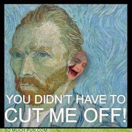 cut,ear,gotye,Hall of Fame,literalism,lyric,off,somebody that i used to k,somebody that i used to know,Vincent van Gogh
