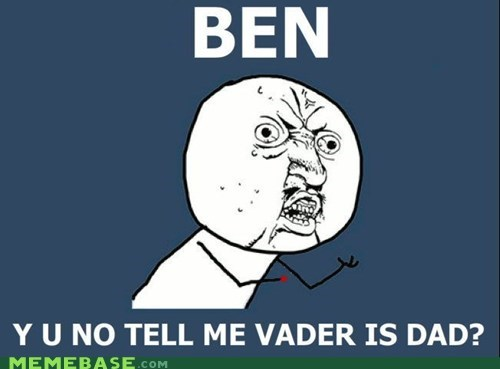 ben kenobi,darth vader,movies,obi wan,star wars,Y U No Guy