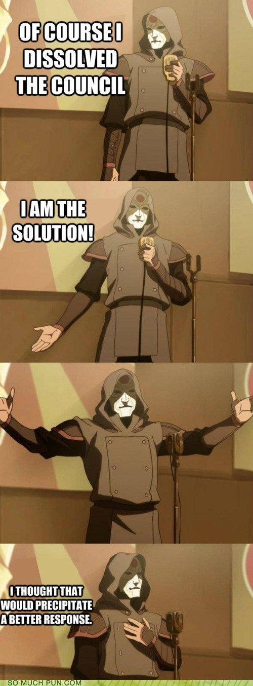 amon,bad joke Amon,Chemistry,council,dissolved,double meaning,Hall of Fame,precipitate,solution,The Legend of Korra