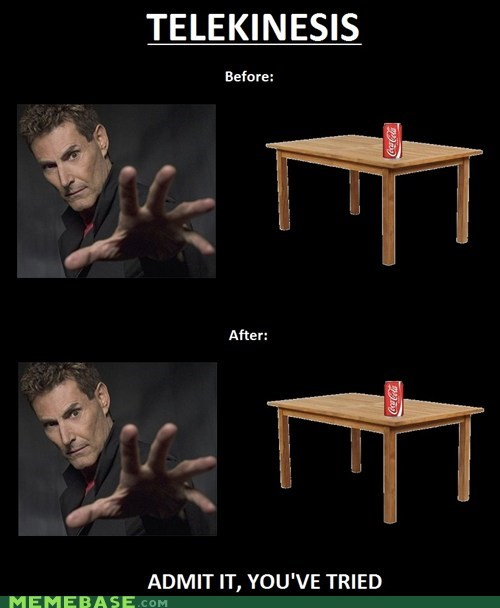 coke,Memes,table,telekinesis,tried