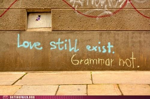 grammar,grammar not,love still exist,poor grammar,vandalism
