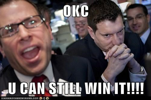 OKC  U CAN STILL WIN IT!!!!