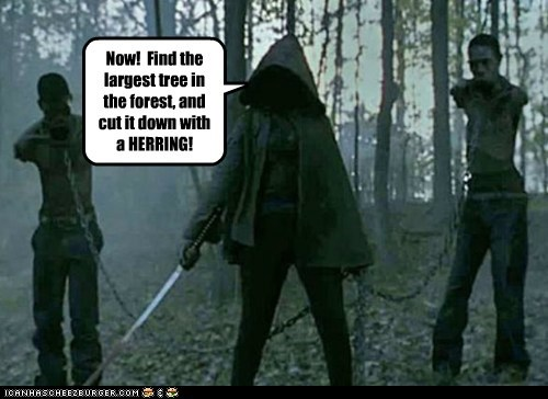 herring,monty python and the holy,monty python and the holy grail,quote,the knights who say ni,tree,The Walking Dead,zombie
