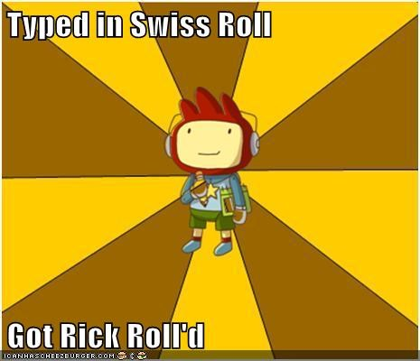 Typed in Swiss Roll  Got Rick Roll'd
