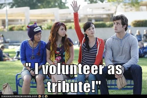 """ I volunteer as tribute!"""