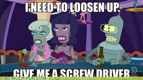 alcohol,bender,double meaning,drink,futurama,literalism,screwdriver