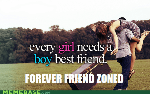 And Every Guy Needs to Whine About the Friend Zone?