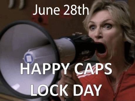 CAPS LOCK DAY of the Day