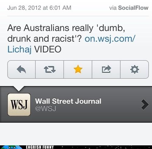australia,Australians,dumb drunk and racist,wall street journal,wsj