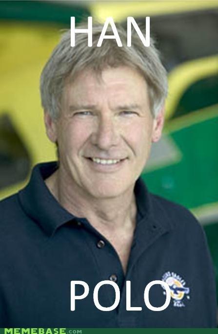 Han Solo,Harrison Ford,Memes,polo,puns,star wars