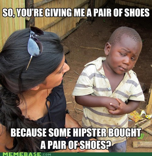Skeptical Third World Child Meets Toms