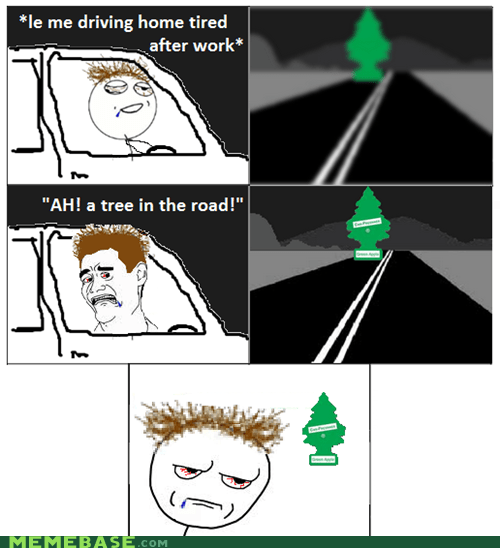 not drunk sure,Rage Comics,road,smell,tired,tree