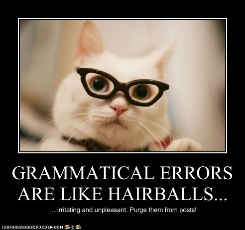 GRAMMATICAL ERRORS ARE LIKE HAIRBALLS...