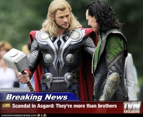 Breaking News - Scandal in Asgard: They're more than brothers