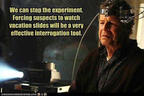 experiment,forcing,Fringe,interrogation,John Noble,torture,vacation slides,Walter Bishop