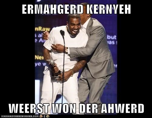 ERMAHGERD KERNYEH   WEERST WON DER AHWERD