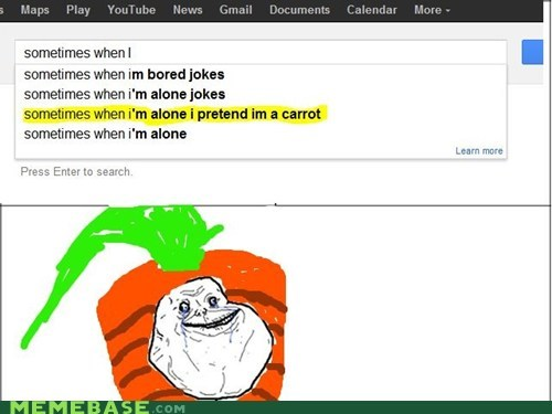 alone,carrot,forever alone,google