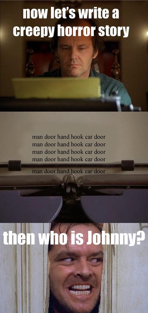 creepy pasta,From the Movies,heres-johnny,horror,man door hand hook car do,The Shinning