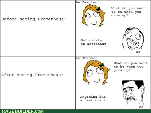 astronaut,movies,prometheus,Rage Comics