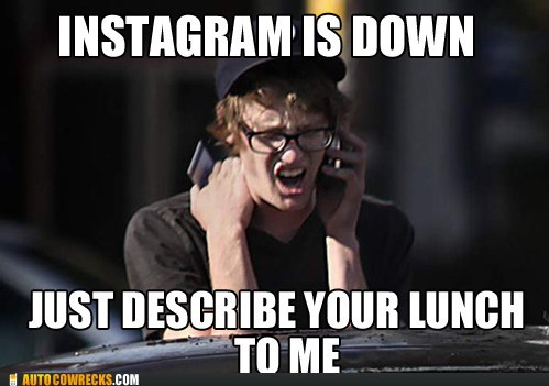 AutocoWrecks,describe your lunch,g rated,instagram,instagram down,sepia toned