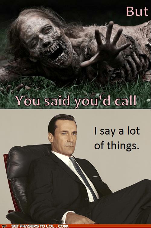 break up,call,don draper,john hamm,lover,mad men,The Walking Dead,zombie
