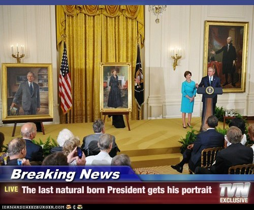 Breaking News - The last natural born President gets his portrait
