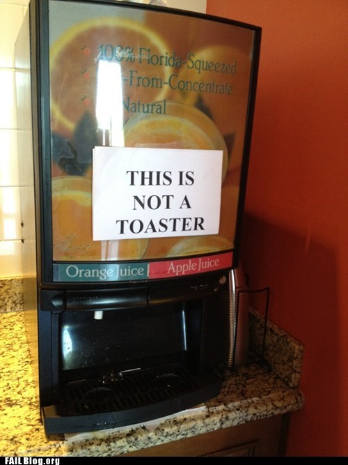 funny signs,jucie machine,toaster,you dont say