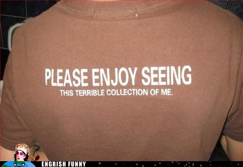 Engrish Funny: Does This Shirt Make Me Look Terrible?