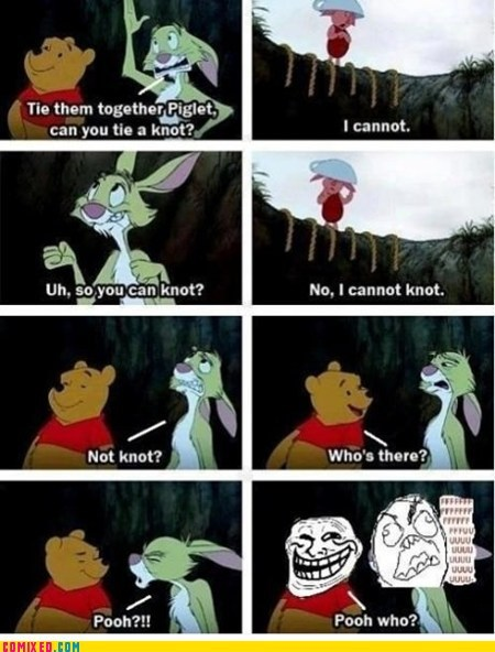 cartoons,knot,piglet,pun,troll,TV,whinny the pooh