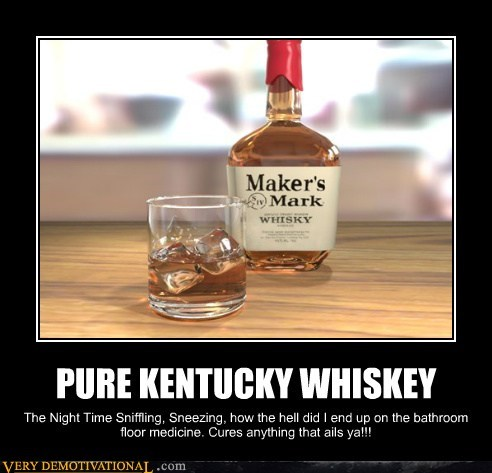 makers-mark,medicine,Pure Awesome,whiskey