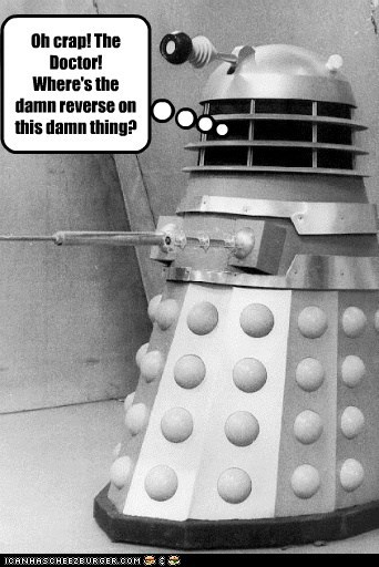 crap,dalek,doctor who,reverse,scared,the doctor,top gear,where
