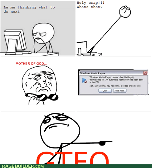 computers,gtfo,illegal downloads,mother of god,Rage Comics