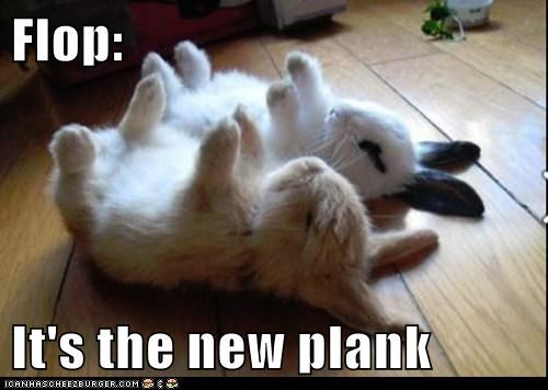 Flop:  It's the new plank