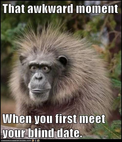 Awkward Moment,blind date,creepy,leering,monkey,stare