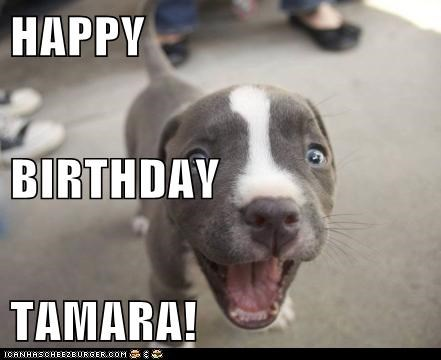 HAPPY BIRTHDAY TAMARA!