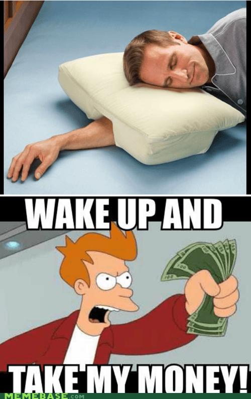 fry,hand,Pillow,take my money,wake up
