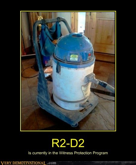 hilarious,r2-d2,vacuum,witness protection