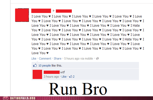 crazy girlfriends,dating fails,g rated,get out,i love you,run bro