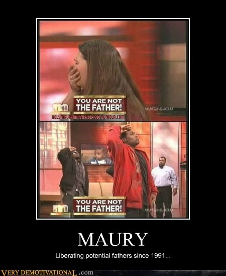 hilarious,maury,not the father,show,TV