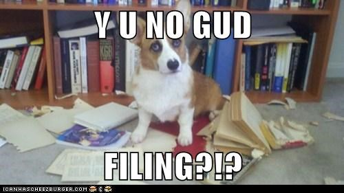 Y U NO GUD  FILING?!?