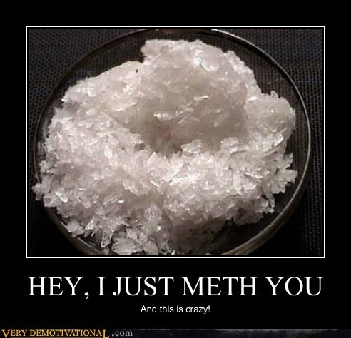 HEY, I JUST METH YOU
