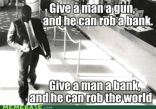 Give a Man the World... ????... Profit?
